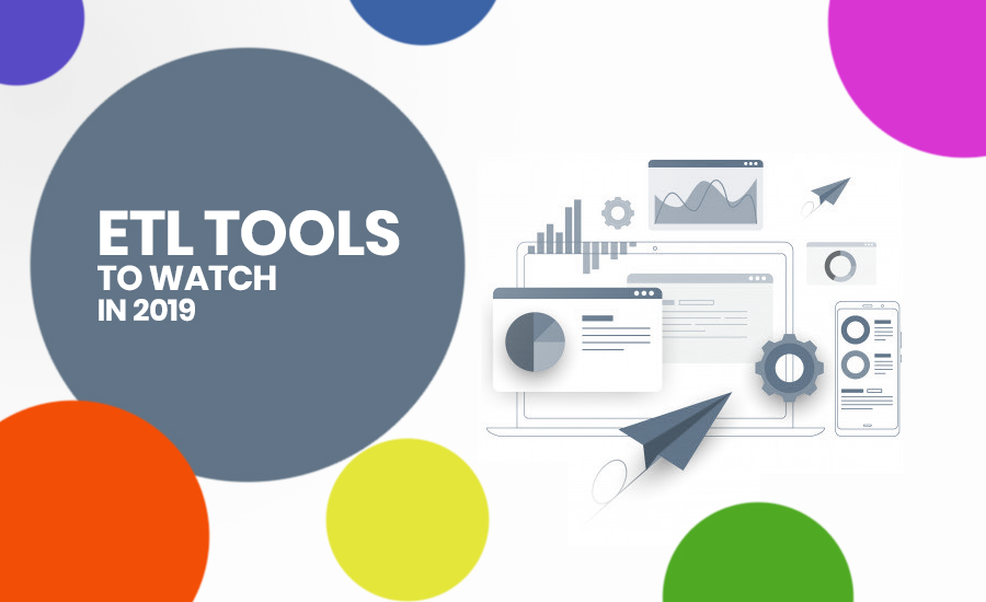 The Best ETL Tools To Watch in 2019 | Xicom